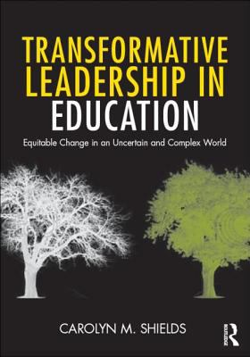 Transformative Leadership in Education Equitable Change in an Uncertain and Complex World  2012 edition cover