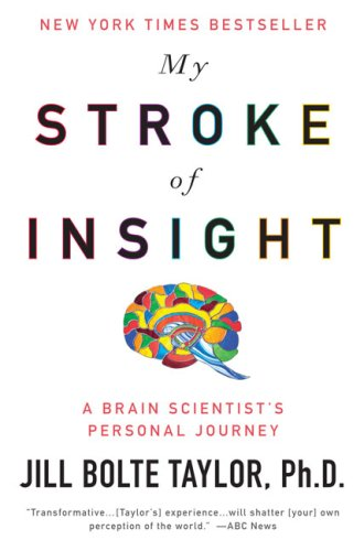 My Stroke of Insight A Brain Scientist's Personal Journey N/A 9780452295544 Front Cover