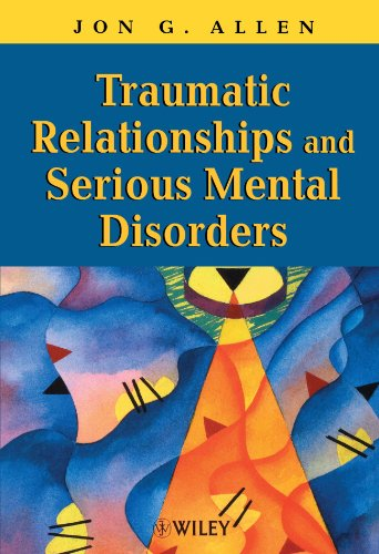 Traumatic Relationships and Serious Mental Disorders   2001 edition cover