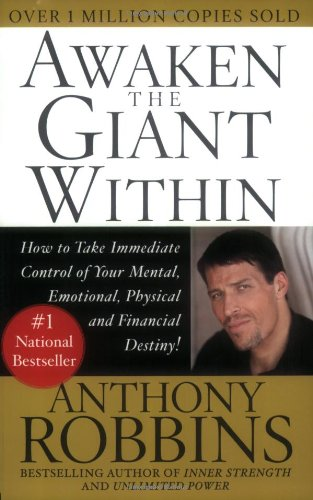 Awaken the Giant Within How to Take Immediate Control of Your Mental, Emotional, Physical and Financial Destiny  1992 9780671791544 Front Cover