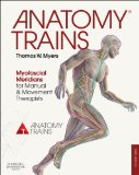 Anatomy Trains Myofascial Meridians for Manual and Movement Therapists 3rd 2014 edition cover