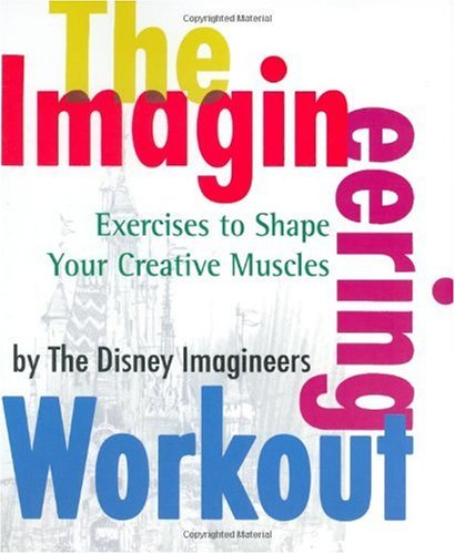 Imagineering Workout Exercises to Shape Your Creative Muscles  2005 edition cover