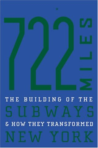 722 Miles The Building of the Subways and How They Transformed New York  2004 edition cover
