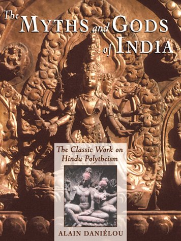 Myths and Gods of India The Classic Work on Hindu Polytheism N/A edition cover
