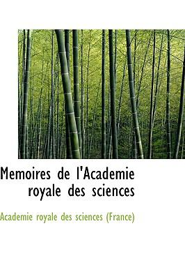 Mémoires de L'Académie Royale des Sciences N/A 9781115339544 Front Cover