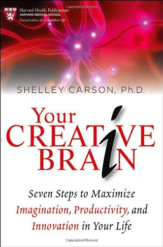 Your Creative Brain: Seven Steps to Maximize Imagination, Productivity, and Innovation in Your Life  2012 edition cover