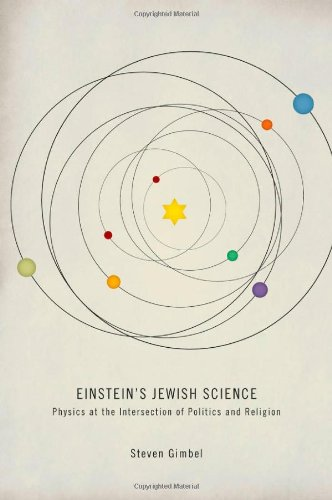 Einstein's Jewish Science Physics at the Intersection of Politics and Religion  2012 edition cover