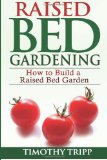 Raised Bed Gardening: How to Build a Raised Bed Garden  N/A 9781490489544 Front Cover