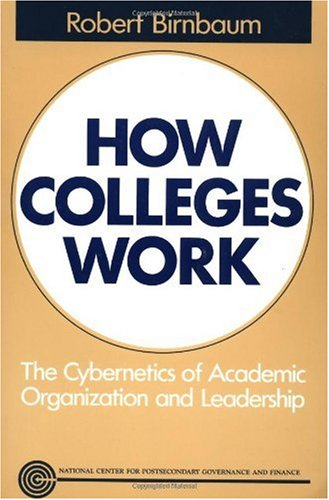 How Colleges Work The Cybernetics of Academic Organization and Leadership  1988 (Reprint) edition cover