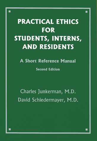 Practical Ethics for Students, Interns, and Residents : A Short Reference Manual 2nd 1998 (Revised) edition cover