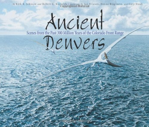 Ancient Denvers Scenes from the Past 300 Million Years of the Colorado Front Range  2006 edition cover