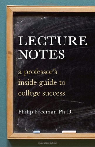 Lecture Notes A Professor's Inside Guide to College Success  2010 edition cover