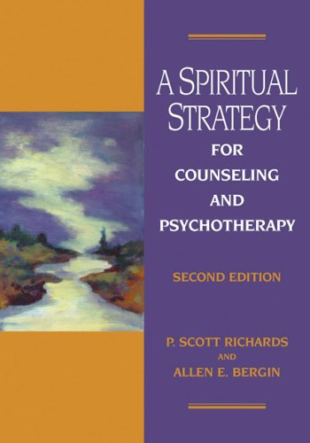 Spiritual Strategy for Counseling and Psychotherapy  2nd 2005 9781591472544 Front Cover