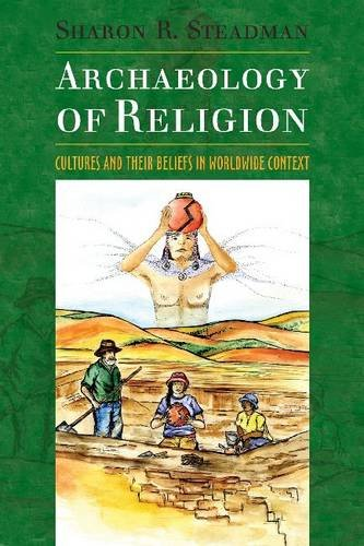 Archaeology of Religion Cultures and Their Beliefs in Worldwide Context  2009 edition cover
