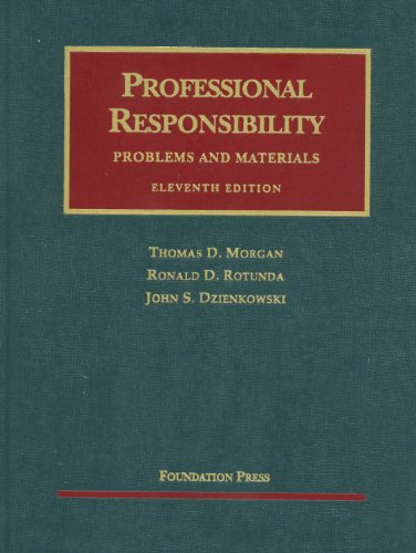 Professional Responsibility, Problems and Materials  11th 2011 (Revised) 9781599418544 Front Cover