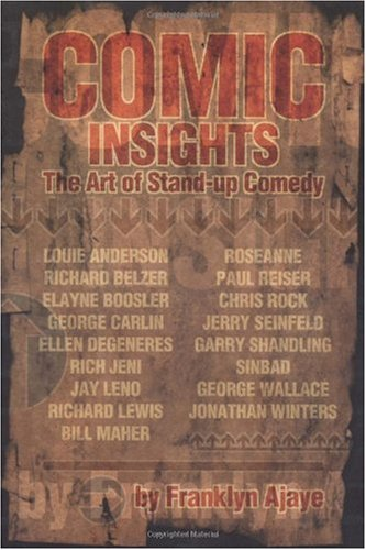 Comic Insights The Art of Stand-Up Comedy  2002 9781879505544 Front Cover