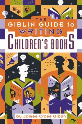 Giblin Guide to Writing Children's Books   2005 edition cover