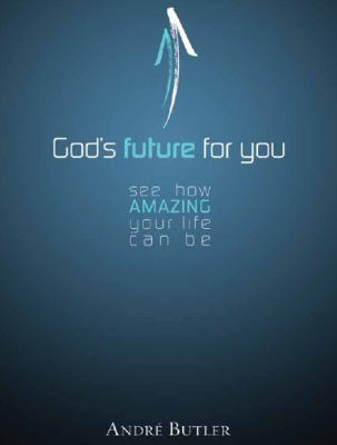 God's Future for You See How Amazing Your Life Can Be N/A 9781935245544 Front Cover