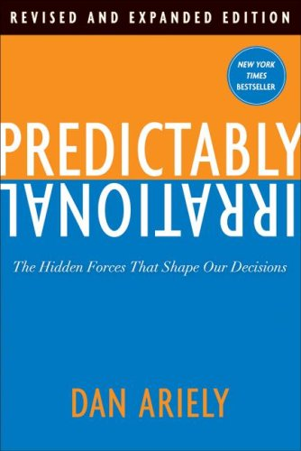 Predictably Irrational The Hidden Forces That Shape Our Decisions  2009 (Revised) edition cover