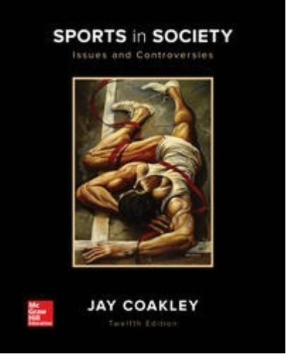 Sports in Society: Issues and Controversies 12th 2016 9780073523545 Front Cover