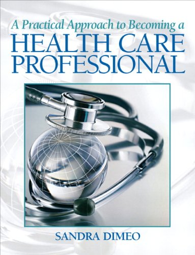 Practical Approach Becoming a Health Care Professional   2012 (Revised) 9780135063545 Front Cover