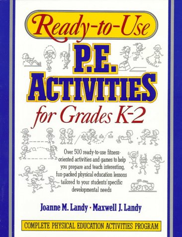 Ready-to-Use P. E. Activities for Grades K-2   1993 (Teachers Edition, Instructors Manual, etc.) edition cover