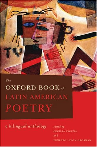 Oxford Book of Latin American Poetry A Bilingual Anthology  2009 edition cover