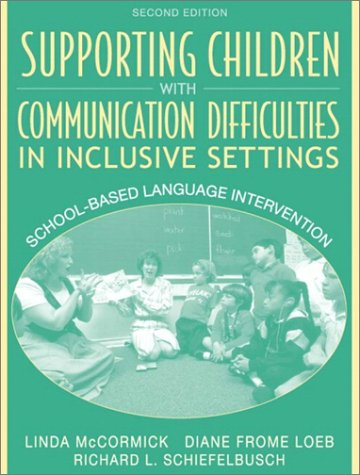Supporting Children with Communication Difficulties in Inclusive Settings School-Based Language Intervention 2nd 2003 (Revised) edition cover