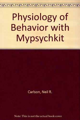 Physiology of Behavior with MyPsychKit  10th 2010 9780205746545 Front Cover