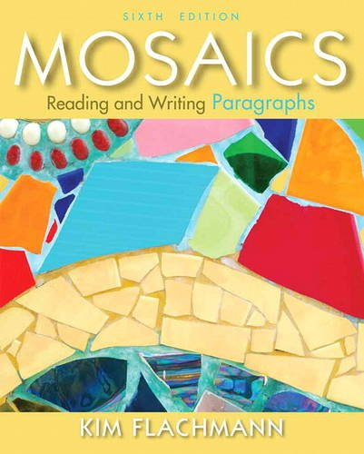 Mosaics: Reading and Writing Paragraphs  2013 9780205890545 Front Cover