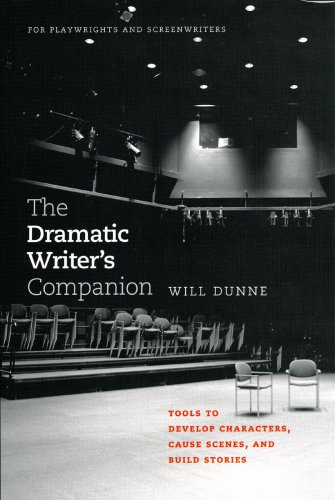 Dramatic Writer's Companion Tools to Develop Characters, Cause Scenes, and Build Stories  2009 9780226172545 Front Cover