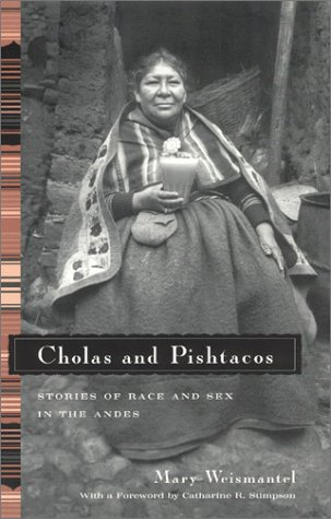 Cholas and Pishtacos Stories of Race and Sex in the Andes  2001 edition cover