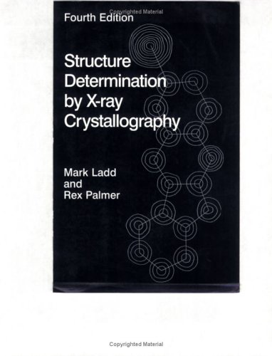 Structure Determination by X-Ray Crystallography  4th 2003 (Revised) 9780306474545 Front Cover