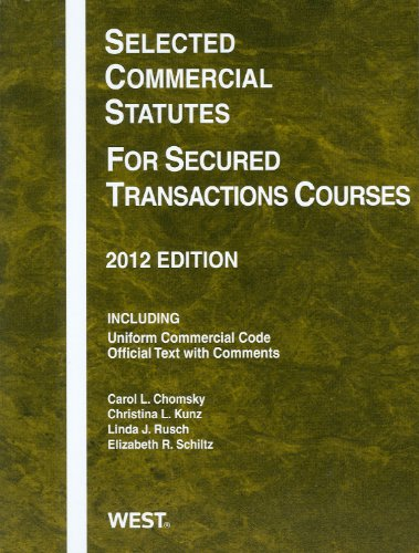Selected Commercial Statutes for Secured Transactions Courses 2012   2012 edition cover