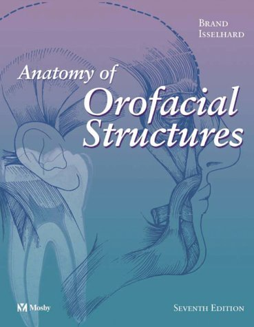 Anatomy of Orofacial Structures  7th 2003 (Revised) edition cover