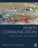 Health Communication Theory, Method, and Application  2015 9780415824545 Front Cover