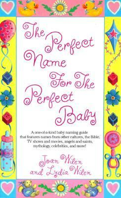Perfect Name for the Perfect Baby  N/A 9780449906545 Front Cover