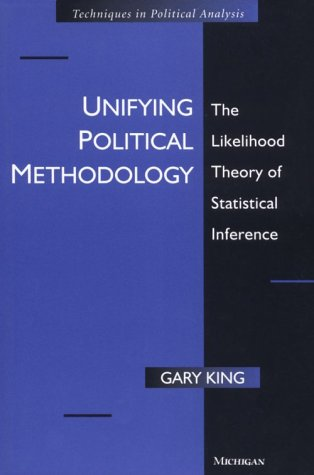 Unifying Political Methodology The Likelihood Theory of Statistical Inference  1998 edition cover