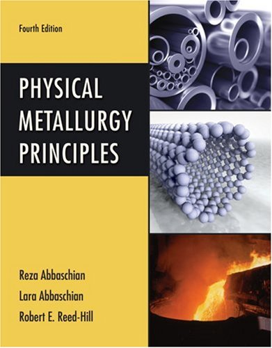Physical Metallurgy Principles  4th 2009 edition cover