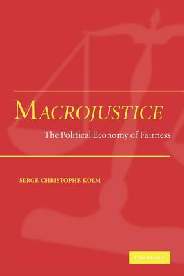 Macrojustice The Political Economy of Fairness  2010 9780521176545 Front Cover