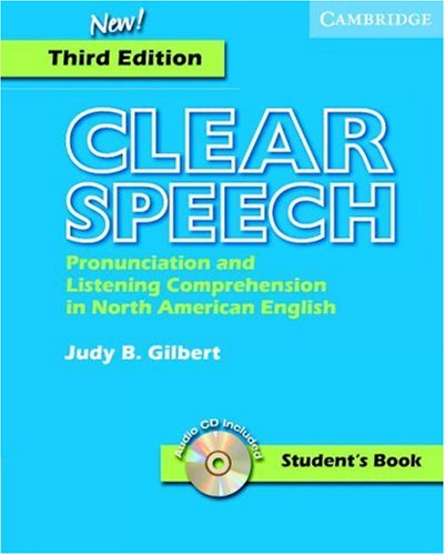 Clear Speech Pronunciation and Listening Comprehension in American English 3rd 2005 (Student Manual, Study Guide, etc.) 9780521543545 Front Cover