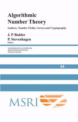 Algorithmic Number Theory Lattices, Number Fields, Curves and Cryptography  2008 9780521808545 Front Cover