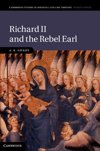 Richard II and the Rebel Earl   2013 9780521837545 Front Cover
