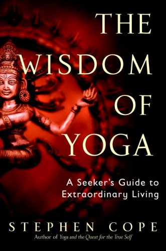Wisdom of Yoga A Seeker's Guide to Extraordinary Living N/A edition cover