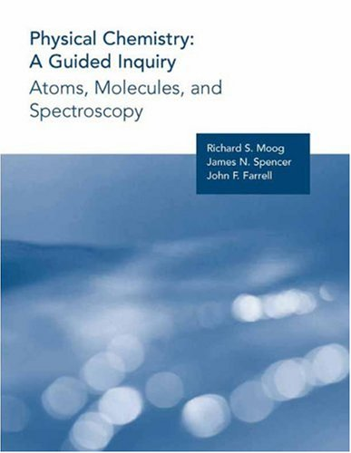 Physical Chemistry A Guided Inquiry - Atoms, Molecules and Spectroscopy  2004 edition cover