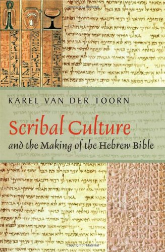 Scribal Culture and the Making of the Hebrew Bible   2007 edition cover