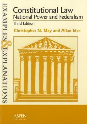 Constitutional Law--National Power and Federalism Examples and Explanations 3rd 2004 (Student Manual, Study Guide, etc.) edition cover