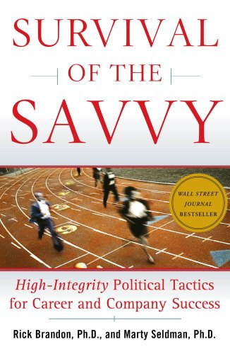 Survival of the Savvy High-Integrity Political Tactics for Career and Company Success  2004 edition cover
