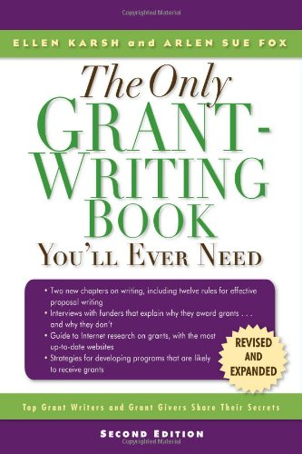 Only Grant-Writing Book You'll Ever Need Top Grant Writers and Grant Givers Share Their Secrets 2nd 2006 (Revised) edition cover