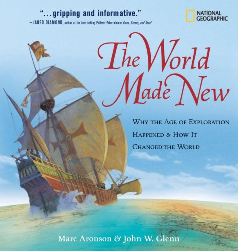 World Made New Why the Age of Exploration Happened and How It Changed the World  2007 edition cover